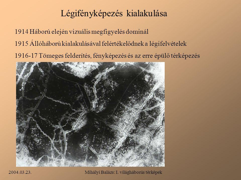 2004.03.23.Mihályi Balázs: I. világháborús térképek Légifényképezés kialakulása