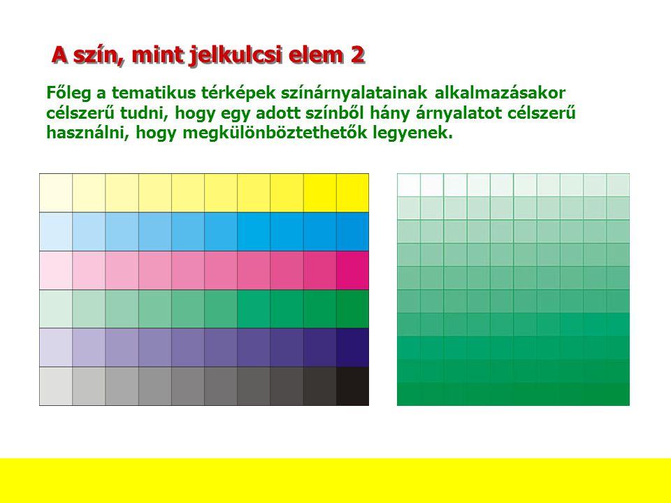 A szín, mint jelkulcsi elem 2 Főleg a tematikus térképek színárnyalatainak alkalmazásakor célszerű tudni, hogy egy adott színből hány árnyalatot célsz