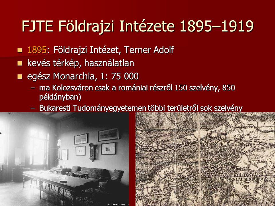 FJTE Földrajzi Intézete 1895–1919 1895: Földrajzi Intézet, Terner Adolf 1895: Földrajzi Intézet, Terner Adolf kevés térkép, használatlan kevés térkép,