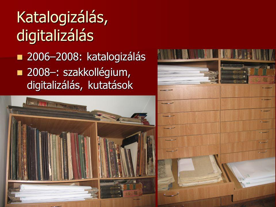 Katalogizálás, digitalizálás 2006–2008: katalogizálás 2006–2008: katalogizálás 2008–: szakkollégium, digitalizálás, kutatások 2008–: szakkollégium, di