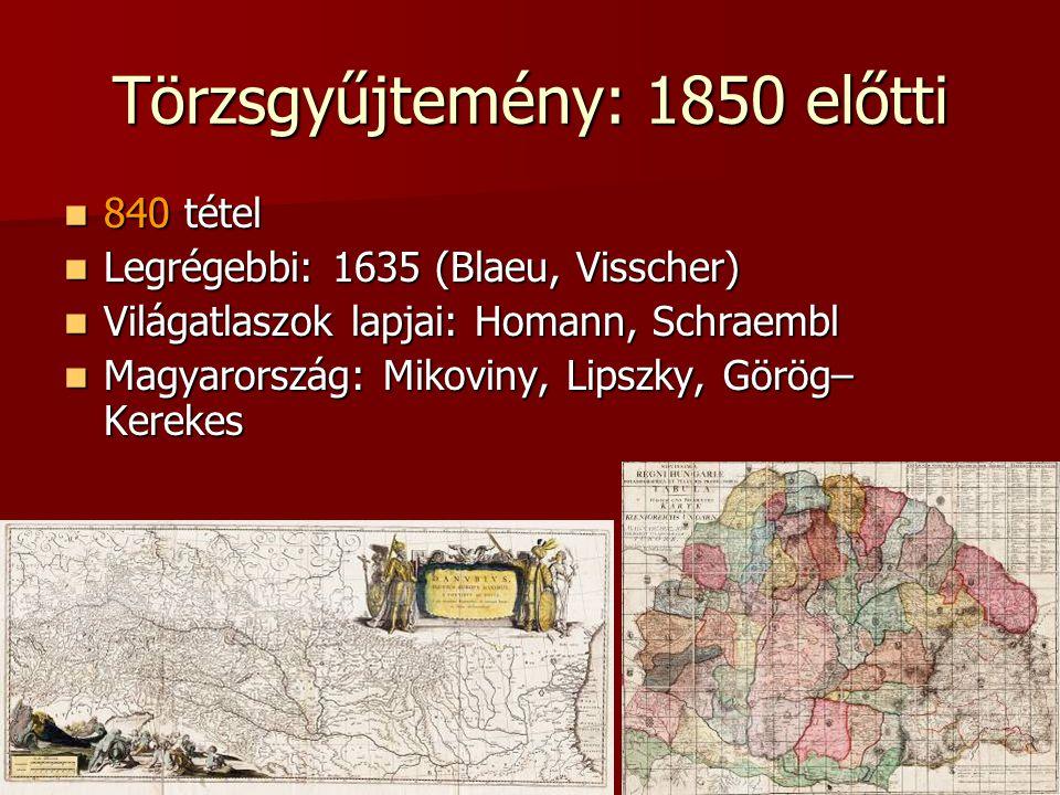 Törzsgyűjtemény: 1850 előtti 840 tétel 840 tétel Legrégebbi: 1635 (Blaeu, Visscher) Legrégebbi: 1635 (Blaeu, Visscher) Világatlaszok lapjai: Homann, S