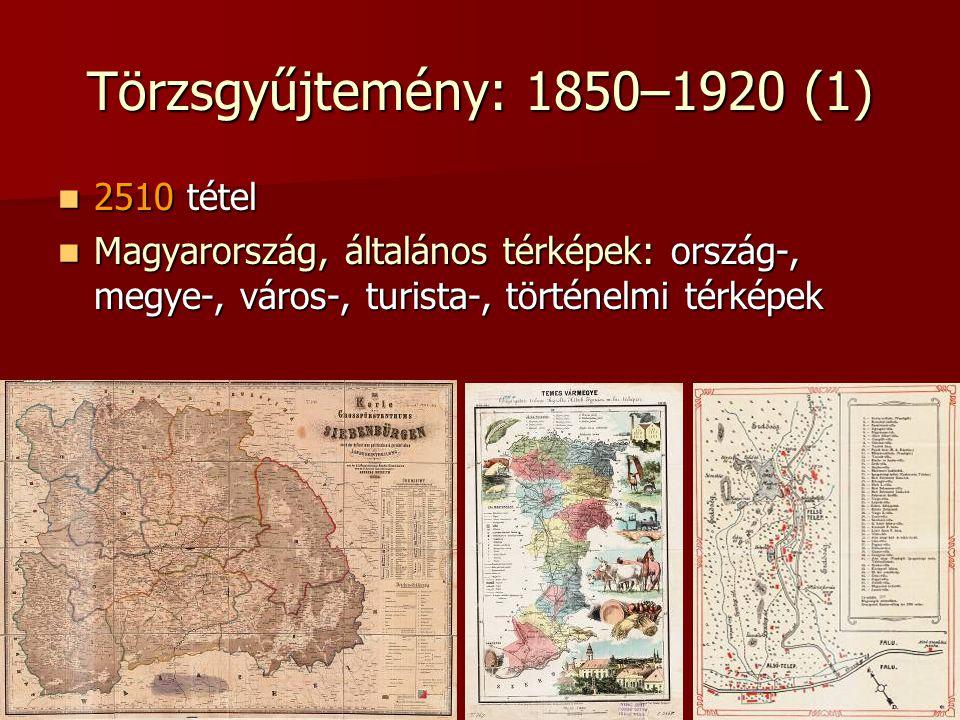 Törzsgyűjtemény: 1850–1920 (1) 2510 tétel 2510 tétel Magyarország, általános térképek: ország-, megye-, város-, turista-, történelmi térképek Magyaror