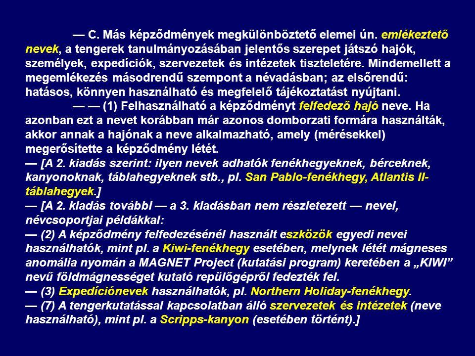 — C.Más képződmények megkülönböztető elemei ún.