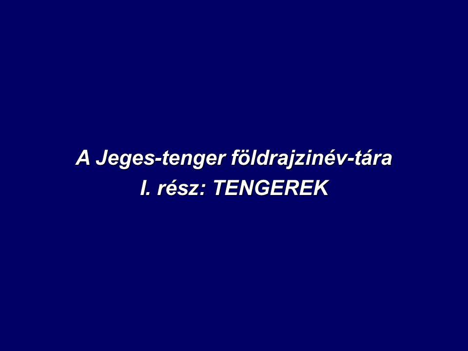 A Jeges-tenger földrajzinév-tára I. rész: TENGEREK
