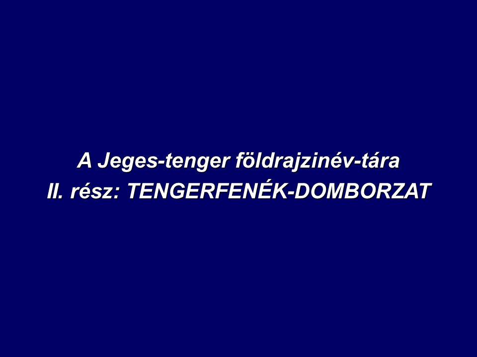 A Jeges-tenger földrajzinév-tára II. rész: TENGERFENÉK-DOMBORZAT