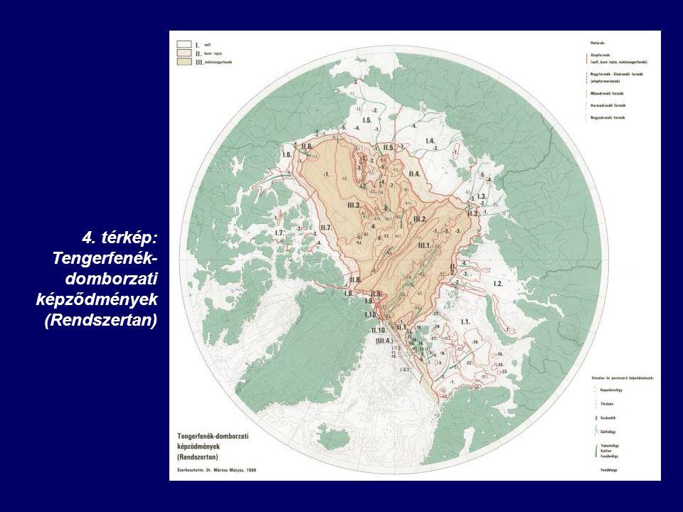 4. térkép: Tengerfenék- domborzati képződmények (Rendszertan)