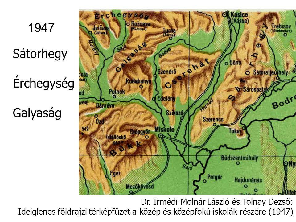 Dr. Irmédi-Molnár László és Tolnay Dezső: Ideiglenes földrajzi térképfüzet a közép és középfokú iskolák részére (1947) 1947 Sátorhegy Érchegység Galya