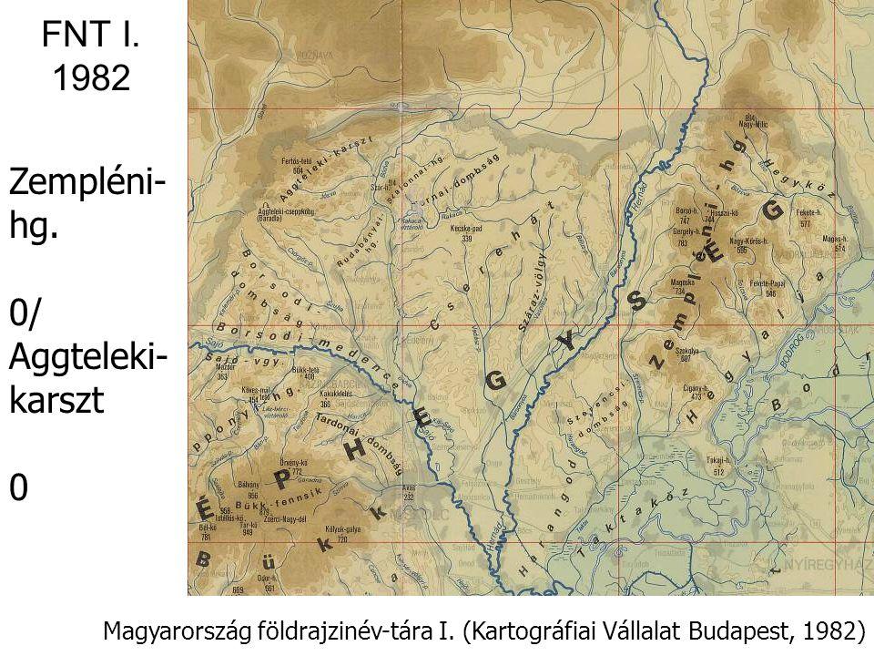 Magyarország földrajzinév-tára I. (Kartográfiai Vállalat Budapest, 1982) Kisalföld /0 FNT I. 1982