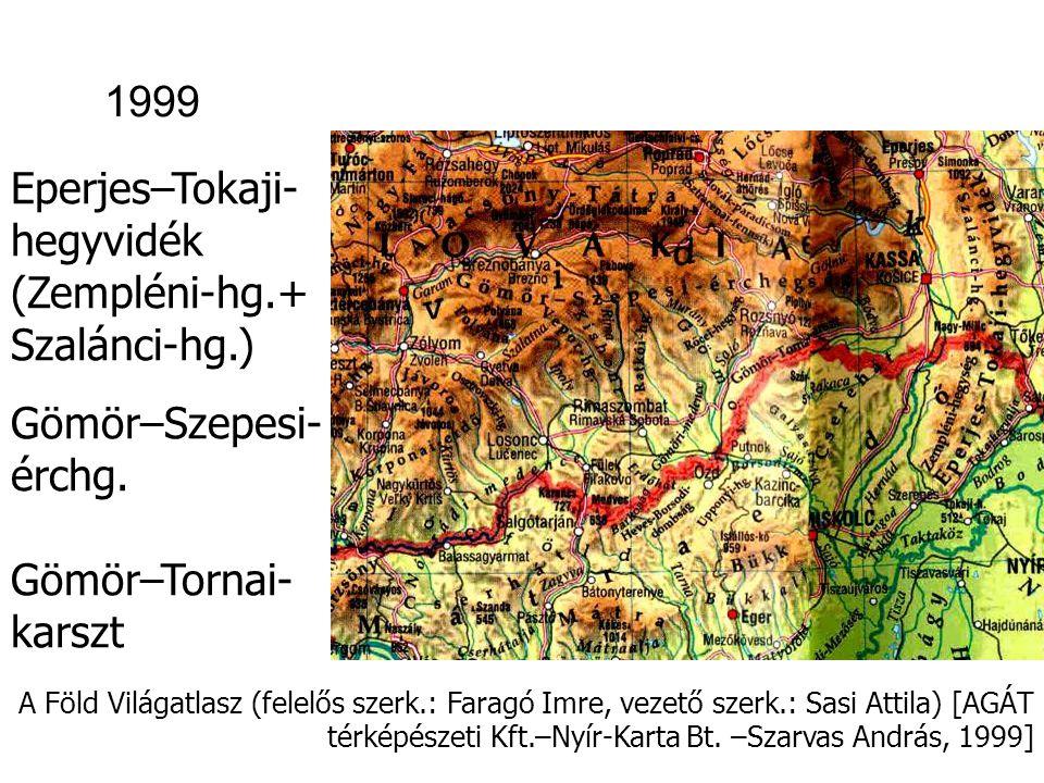 A Föld Világatlasz (felelős szerk.: Faragó Imre, vezető szerk.: Sasi Attila) [AGÁT térképészeti Kft.–Nyír-Karta Bt.