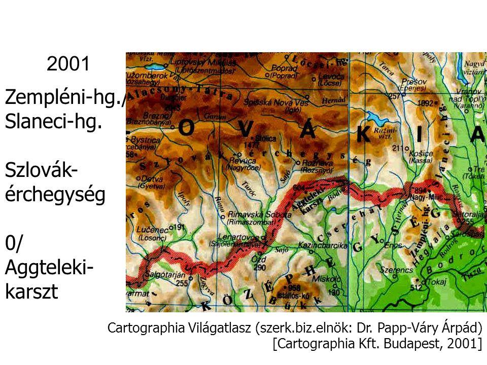 Cartographia Világatlasz (szerk.biz.elnök: Dr.Papp-Váry Árpád) [Cartographia Kft.