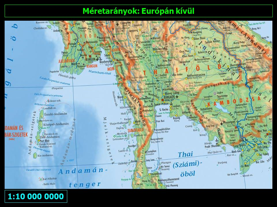 Méretarányok: Európán kívül Kényszerből: 1:12 500 0000 Lehetőség: 1:5 000 0000
