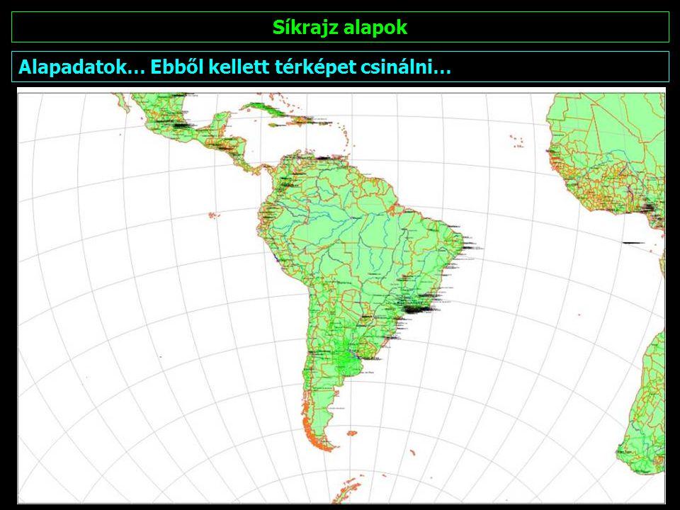 Síkrajz alapok Ebből kellett térképet csinálni…