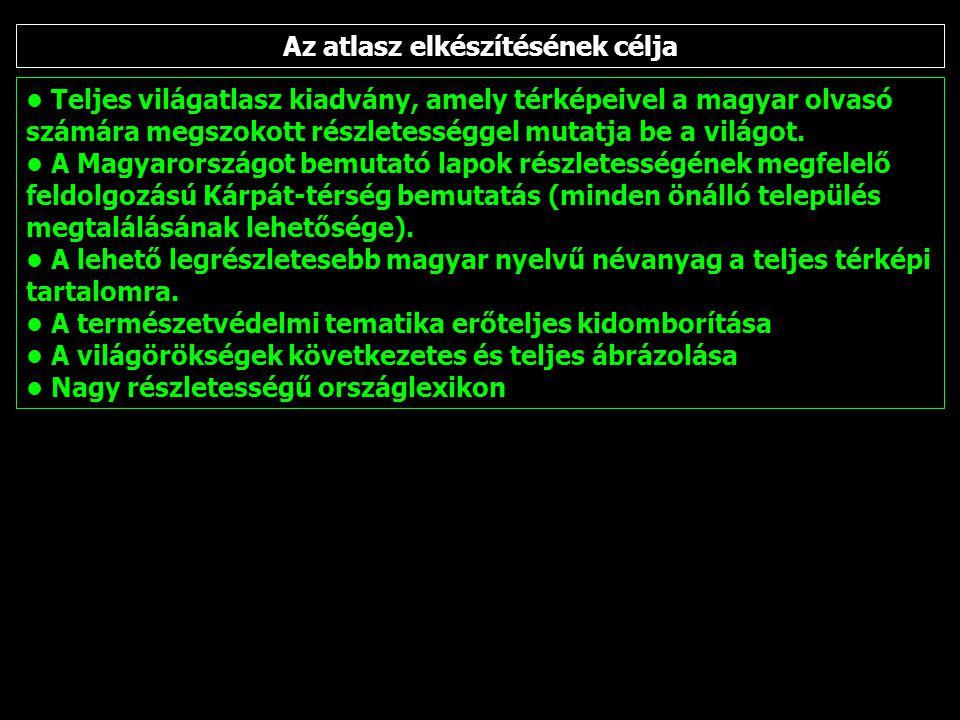 """Atlaszunk a """"világatlaszok típusába tartozó, a nagyközönség számára készült, magyar nyelvű mű."""