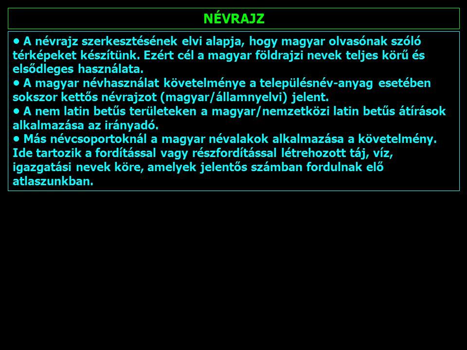 Névrajz: TELEPÜLÉSNEVEK nemzetiségi településnevek A Magyarország részlettérképeken a magyarországi települések nem hivatalos nemzetiségi nevei is megtalálhatók.