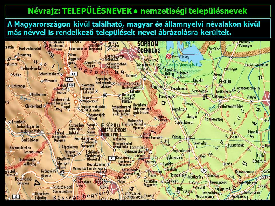 Névrajz: TELEPÜLÉSNEVEK archaikus településnevek A térképlapokon és a névmutatóban olyan, a történelemből ismert településnevek is megtalálhatók, amelyek ma már nincsenek használatban, de a magyar nyelv részét képezik.