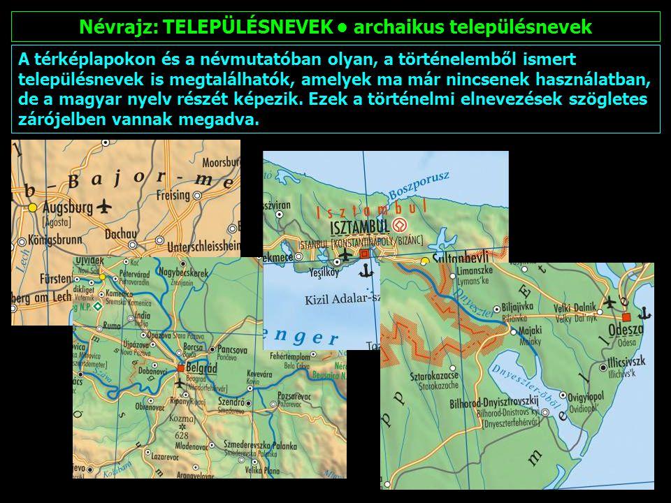 Névrajz: nem latin betűs településnevek Orosz nevek: magyar átírás/nemzetközi orosz átírás