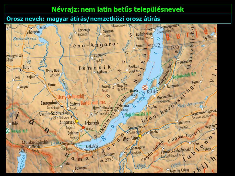 Névrajz: nem latin betűs településnevek Kínai nevek: magyar átírás/pinjin átírás