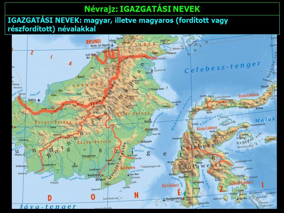 Névrajz: magyar névanyag a távoli területeken A településneveken kívül minden földrajzi név lehetőleg magyar vagy magyaros írású alakjában szerepel a térképeken.