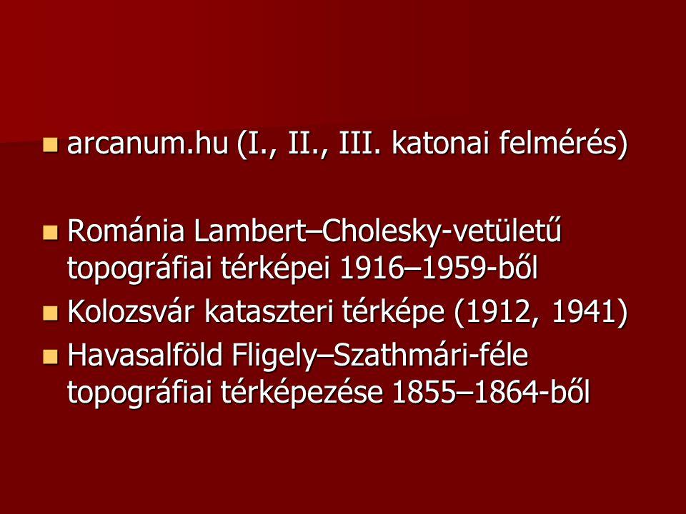 arcanum.hu (I., II., III.katonai felmérés) arcanum.hu (I., II., III.