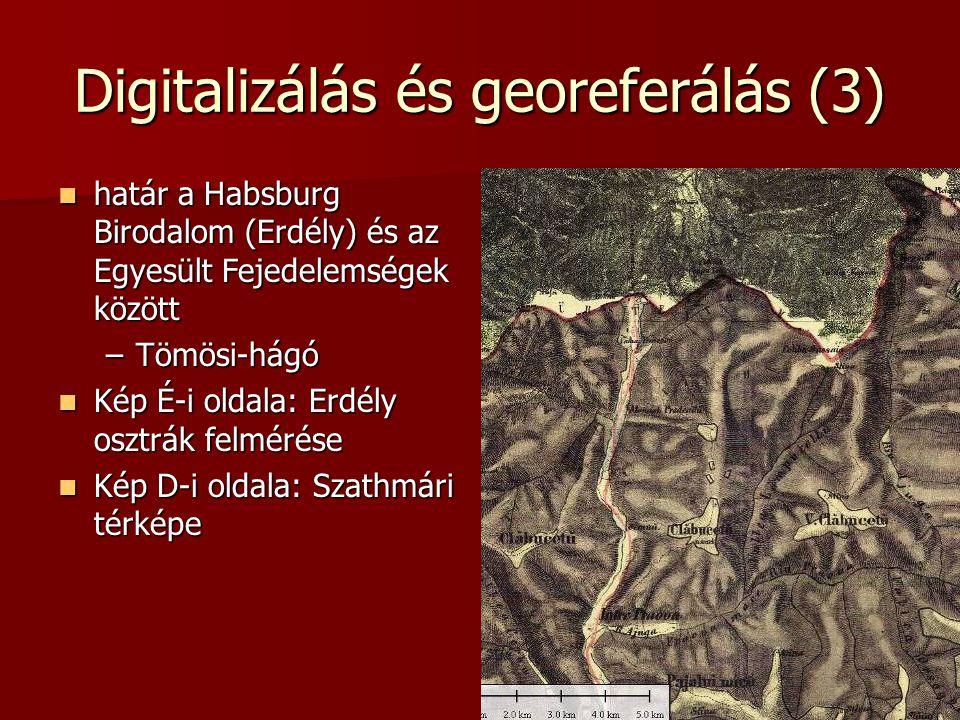 Digitalizálás és georeferálás (3) határ a Habsburg Birodalom (Erdély) és az Egyesült Fejedelemségek között határ a Habsburg Birodalom (Erdély) és az Egyesült Fejedelemségek között –Tömösi-hágó Kép É-i oldala: Erdély osztrák felmérése Kép É-i oldala: Erdély osztrák felmérése Kép D-i oldala: Szathmári térképe Kép D-i oldala: Szathmári térképe