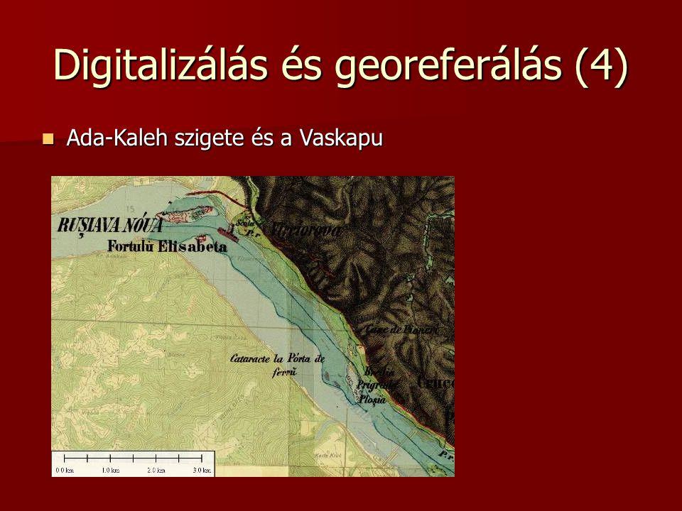 Digitalizálás és georeferálás (4) Ada-Kaleh szigete és a Vaskapu Ada-Kaleh szigete és a Vaskapu