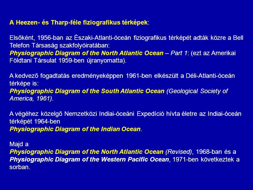 A Heezen- és Tharp-féle fiziografikus térképek: Elsőként, 1956-ban az Északi-Atlanti-óceán fiziografikus térképét adták közre a Bell Telefon Társaság