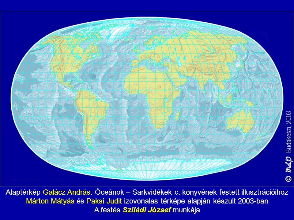 Alaptérkép Galácz András: Óceánok – Sarkvidékek c. könyvének festett illusztrációihoz Márton Mátyás és Paksi Judit izovonalas térképe alapján készült
