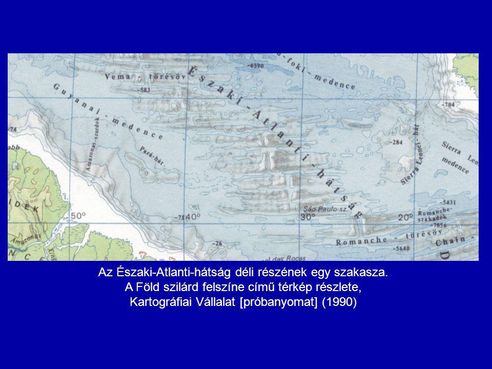 Az Északi-Atlanti-hátság déli részének egy szakasza. A Föld szilárd felszíne című térkép részlete, Kartográfiai Vállalat [próbanyomat] (1990)