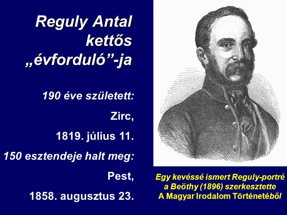 """Reguly Antal kettős """"évforduló -ja 190 éve született: Zirc, 1819."""