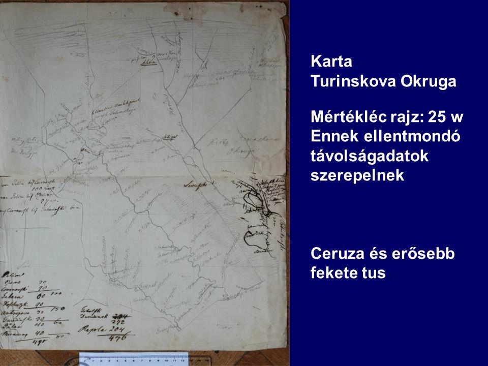 Karta Turinskova Okruga Mértékléc rajz: 25 w Ennek ellentmondó távolságadatok szerepelnek Ceruza és erősebb fekete tus