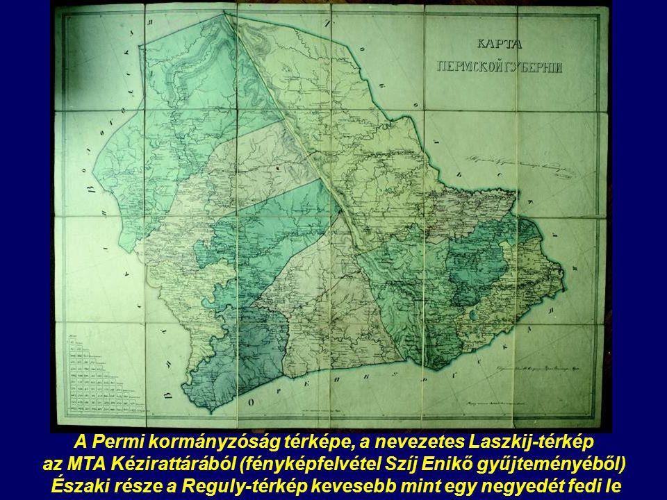 A Permi kormányzóság térképe, a nevezetes Laszkij-térkép az MTA Kézirattárából (fényképfelvétel Szíj Enikő gyűjteményéből) Északi része a Reguly-térkép kevesebb mint egy negyedét fedi le
