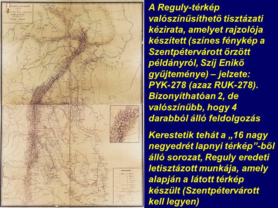 A Reguly-térkép valószínűsíthető tisztázati kézirata, amelyet rajzolója készített (színes fénykép a Szentpétervárott őrzött példányról, Szíj Enikő gyűjteménye) – jelzete: PYK-278 (azaz RUK-278).