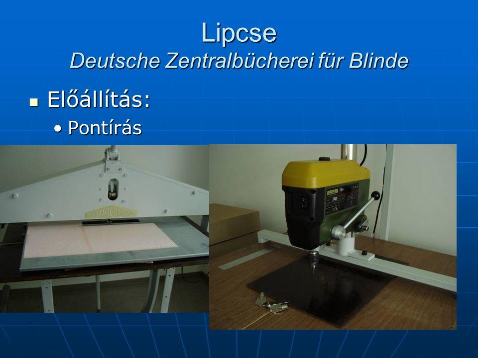 Lipcse Deutsche Zentralbücherei für Blinde Előállítás: Előállítás: PontírásPontírás