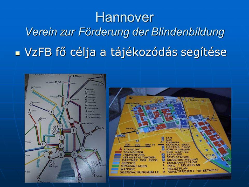 Hannover Verein zur Förderung der Blindenbildung VzFB fő célja a tájékozódás segítése VzFB fő célja a tájékozódás segítése