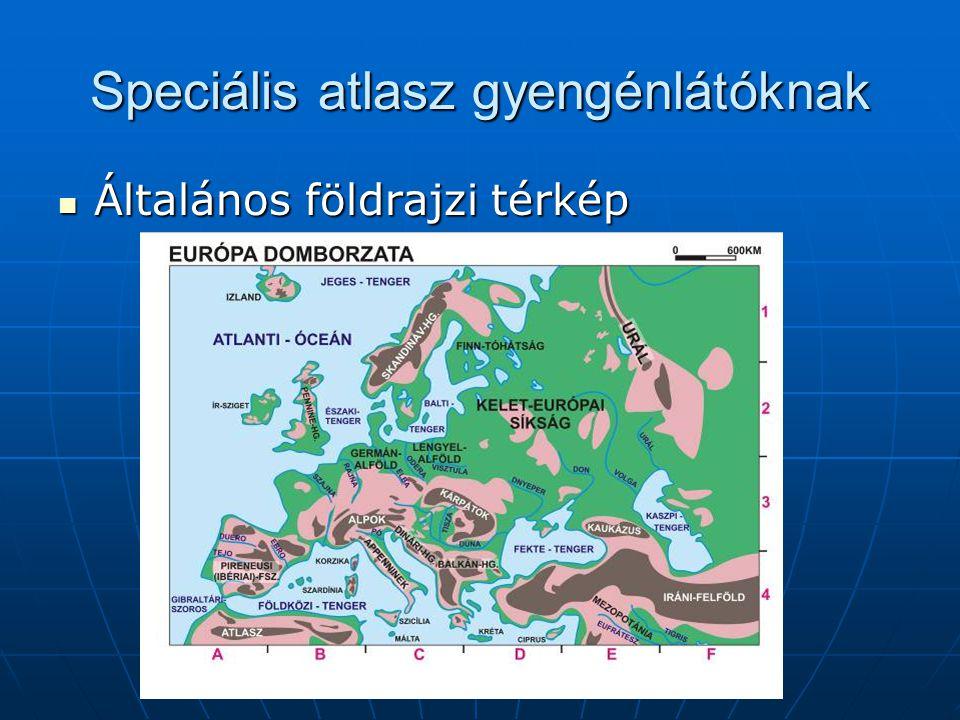 Speciális atlasz gyengénlátóknak Általános földrajzi térkép Általános földrajzi térkép