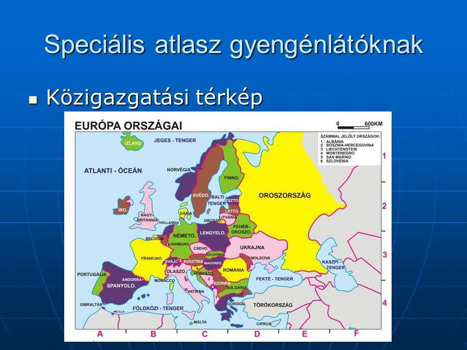 Speciális atlasz gyengénlátóknak Közigazgatási térkép Közigazgatási térkép
