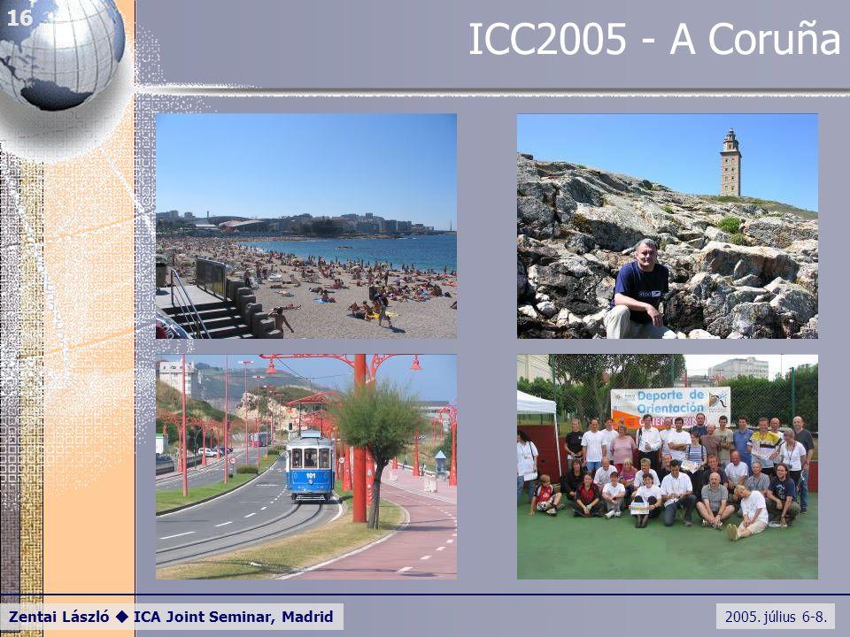 2005. július 6-8. Zentai László  ICA Joint Seminar, Madrid 16 ICC2005 - A Coruña