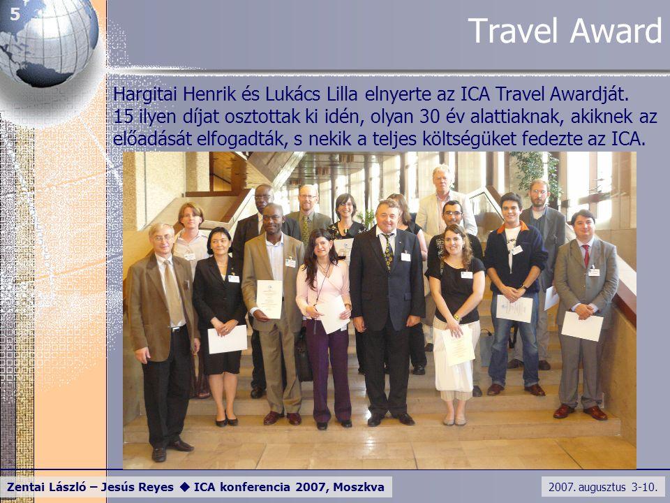 2007. augusztus 3-10. Zentai László – Jesús Reyes  ICA konferencia 2007, Moszkva 5 Travel Award Hargitai Henrik és Lukács Lilla elnyerte az ICA Trave