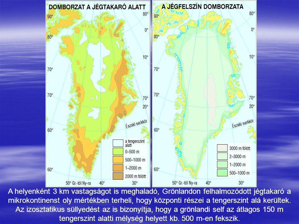 A helyenként 3 km vastagságot is meghaladó, Grönlandon felhalmozódott jégtakaró a mikrokontinenst oly mértékben terheli, hogy központi részei a tenger
