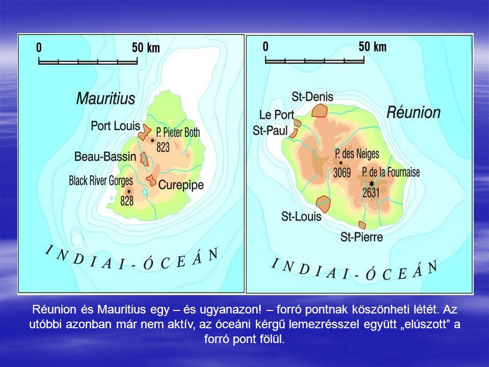 """Réunion és Mauritius egy – és ugyanazon! – forró pontnak köszönheti létét. Az utóbbi azonban már nem aktív, az óceáni kérgű lemezrésszel együtt """"elúsz"""