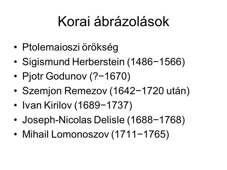 Korai ábrázolások Ptolemaioszi örökség Sigismund Herberstein (1486−1566) Pjotr Godunov (?−1670) Szemjon Remezov (1642−1720 után) Ivan Kirilov (1689−1737) Joseph-Nicolas Delisle (1688−1768) Mihail Lomonoszov (1711−1765)
