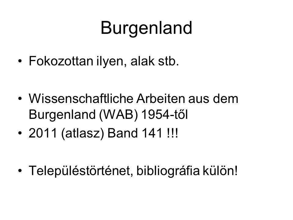 Burgenland Fokozottan ilyen, alak stb.