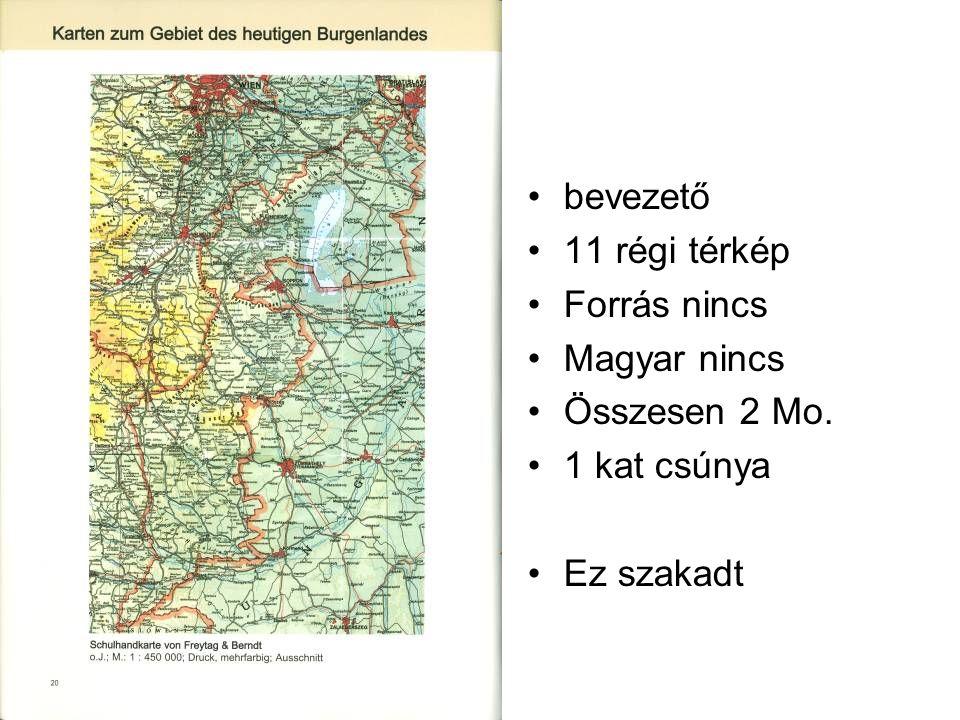 bevezető 11 régi térkép Forrás nincs Magyar nincs Összesen 2 Mo. 1 kat csúnya Ez szakadt