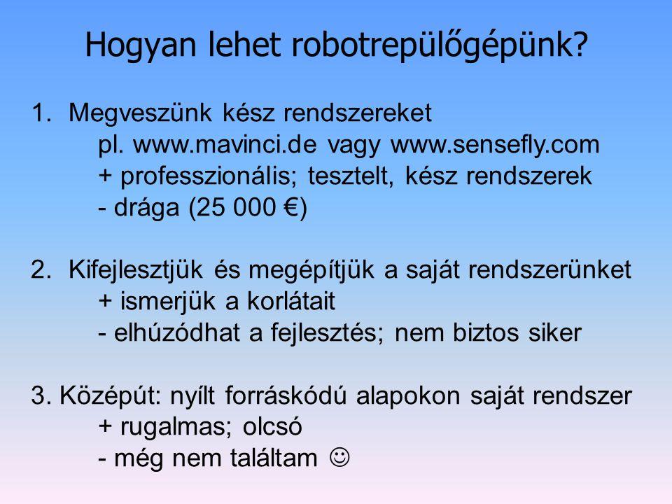 Hogyan lehet robotrepülőgépünk. 1.Megveszünk kész rendszereket pl.