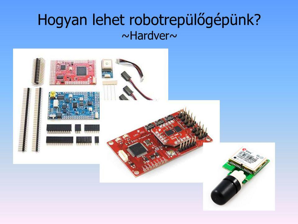 Hogyan lehet robotrepülőgépünk ~Hardver~