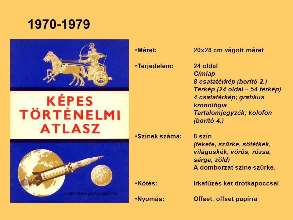 1970-1979 Méret:20x28 cm vágott méret Terjedelem:24 oldal Címlap 8 csatatérkép (borító 2.) Térkép (24 oldal – 54 térkép) 4 csatatérkép; grafikus krono