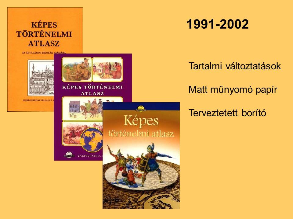 2003 Grafikus:Bedzsula István Méret:20x28 cm vágott méret Terjedelem:44 oldal Címlap Összehasonlító, grafikus kronológia (borító 2.) Térkép (44 oldal – 103 térkép, kb.