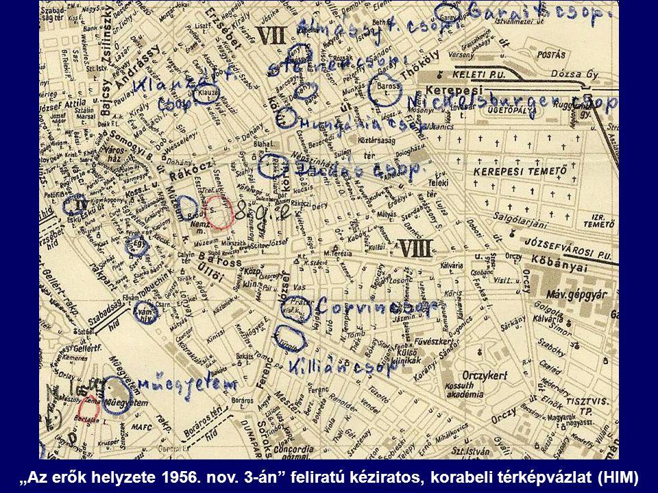"""""""Az erők helyzete 1956. nov. 3-án"""" feliratú kéziratos, korabeli térképvázlat (HIM)"""