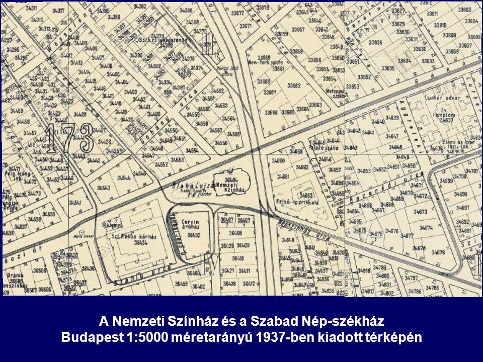 A Nemzeti Színház és a Szabad Nép-székház Budapest 1:5000 méretarányú 1937-ben kiadott térképén