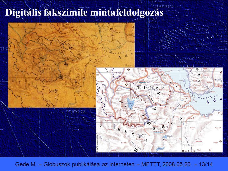 Gede M. – Glóbuszok publikálása az interneten – MFTTT, 2008.05.20. – 13/14 Digitális fakszimile mintafeldolgozás